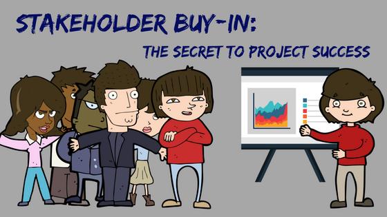 Stakeholder buy in