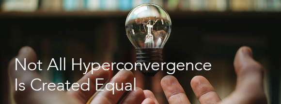 Not all Hyperconvergence is equal.png