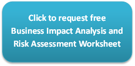 Click to request free Business Impact Analysis and Risk Assessment Worksheet